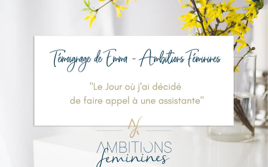 """""""Le Jour où j'ai décidé de Faire Appel à une Assistante"""" – Témoignage de Emma Ambitions Féminines"""