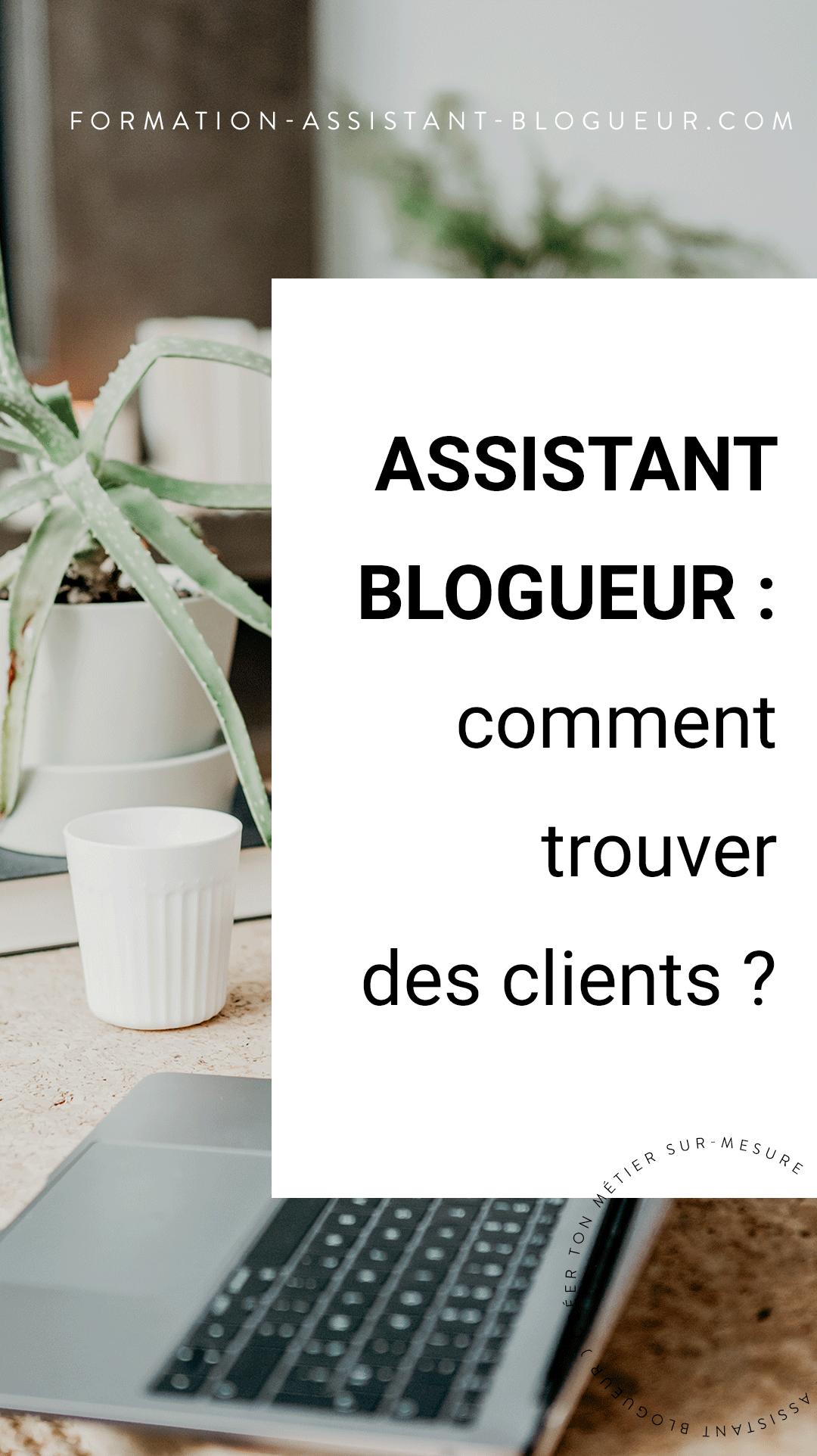 Comment trouver des clients quand on est assistant blogueur