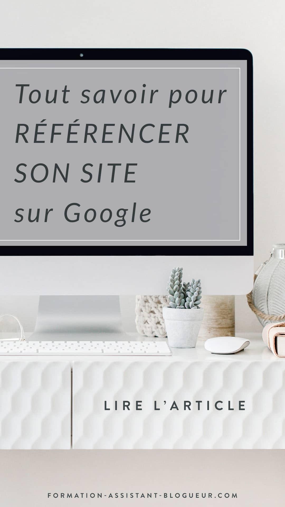 Tout savoir pour référencer son site sur Google